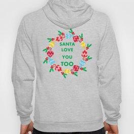 santa love you too Hoody