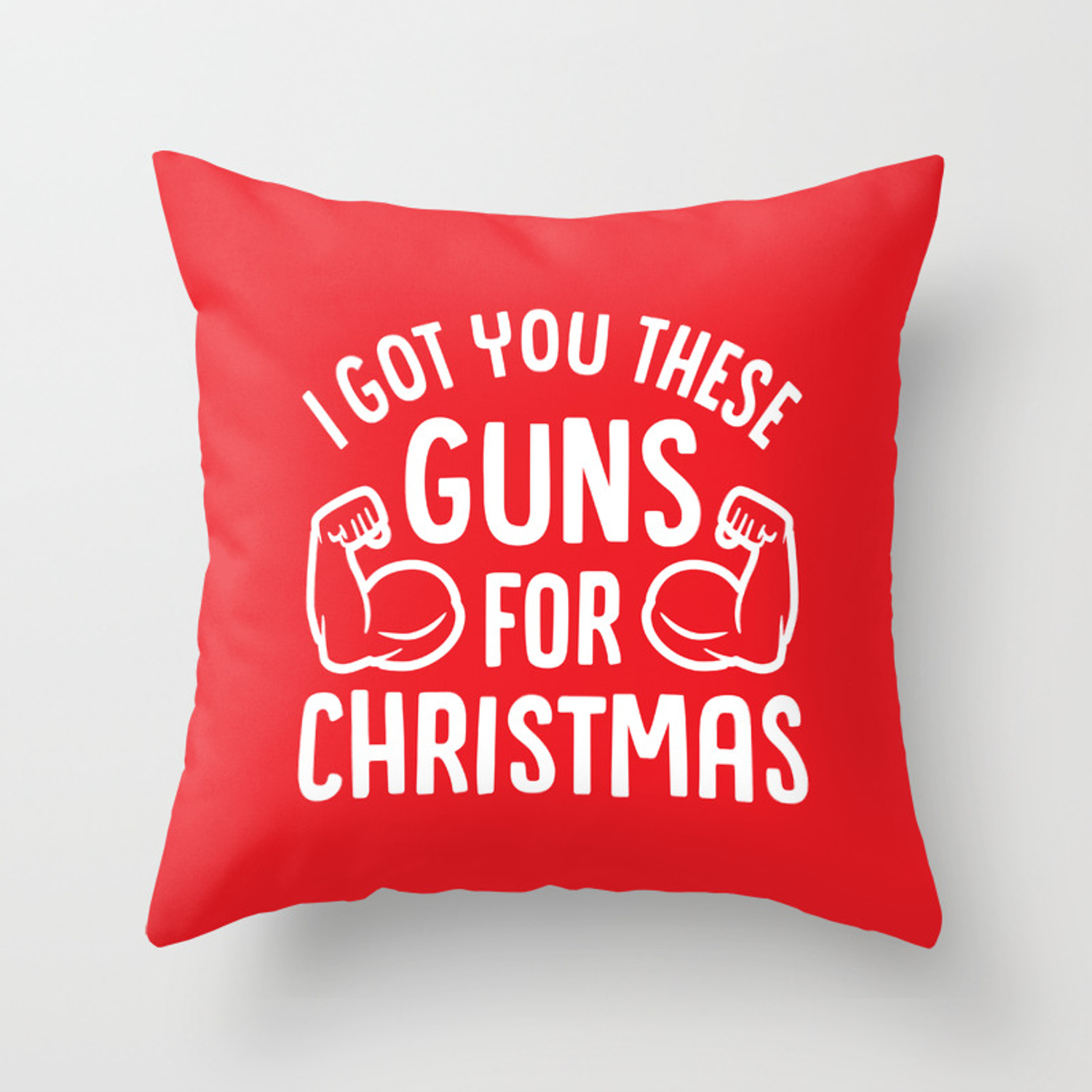 Picture of: I Got You These Guns For Christmas Funny Gym Fitness Throw Pillow By Brogressproject Society6