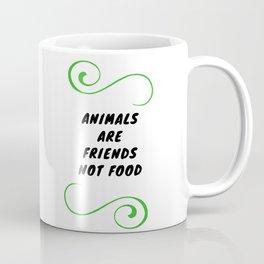 Los animales son nuestros amigos, no nuestra comida Coffee Mug