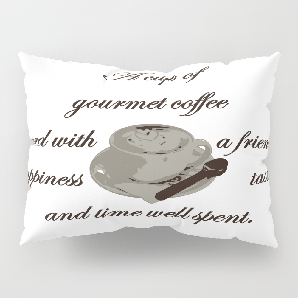 A Cup Of Gourmet Coffee Shared With A Friend Pillow Sham by Taiche PSH7824447