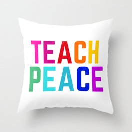 Teach Peace Throw Pillow