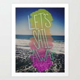 Let's Sail Away: San Diego Art Print