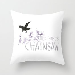 Chainsaw - TRC Throw Pillow