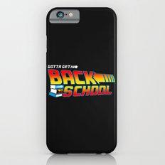 Gotta Get Back to School Slim Case iPhone 6s