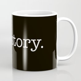 True Story Coffee Mug