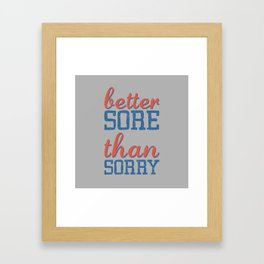 Sore or Sorry Framed Art Print