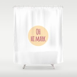 Oh Hi Funny Inspirational Design Shower Curtain