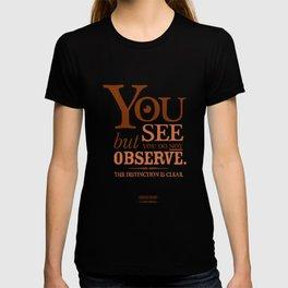 Sherlock Holmes novel quote – you see T-shirt