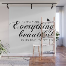 Eccle 3:11 He has made everything beautiful in its time.Christian Bible Verse Wall Mural