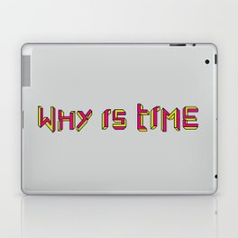 Why is Time Laptop & iPad Skin