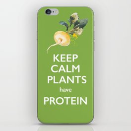 Keep Calm Plants Have Protein iPhone Skin