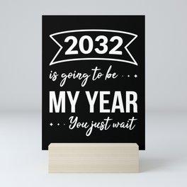2032 Is Gonna Be My Year II Mini Art Print