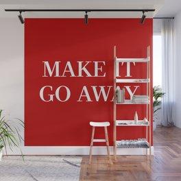 "MAGA-Style ""Make it Go Away"" Wall Mural"