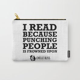 I Read Because Carry-All Pouch