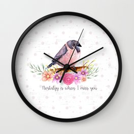Nostalgy is when I miss you Wall Clock