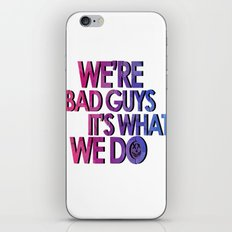 Harley Quinn - we're bad guys, it's what we do iPhone & iPod Skin
