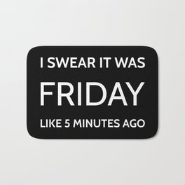 The Friday Quote Bath Mat