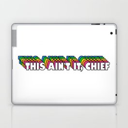 This Ain't It, Chief Laptop & iPad Skin