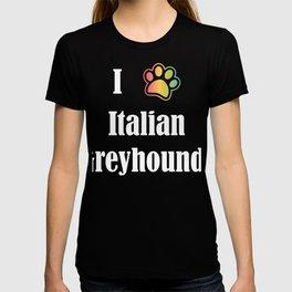I Heart Italian Greyhounds   I Love Italian Greyhounds T-shirt