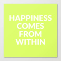 happiness comes from within Canvas Print