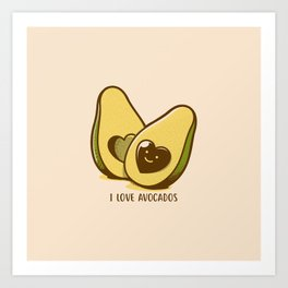 I Love Avocados Art Print