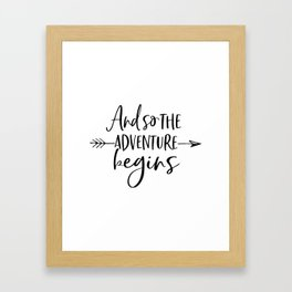 And So The Adventure Begins,Calligraphy Quote,Arrow Art,Adventure Time,Adventure Awaits,Kids Gift Framed Art Print