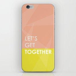 Let's Get Together iPhone Skin