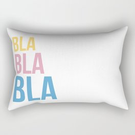 Bla Bla Bla Rectangular Pillow