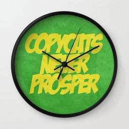 COPYCATS NEVER PROSPER Wall Clock