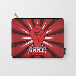 Procrastinators Unite! Carry-All Pouch