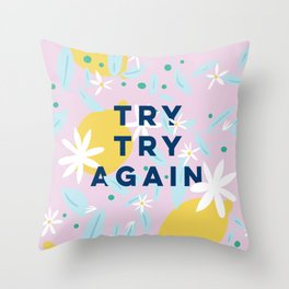 Try Try Again - Motivational Quote Design - Lemons and Flowers Throw Pillow
