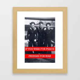 If you wish for peace, Prepare for war. Framed Art Print