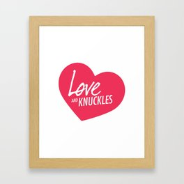 Love and Knuckles (Heart Graphic) Framed Art Print