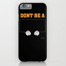 Don't Be a Square / Mia Wallace iPhone 6 Slim Case