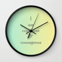 I am confident and courageous Wall Clock