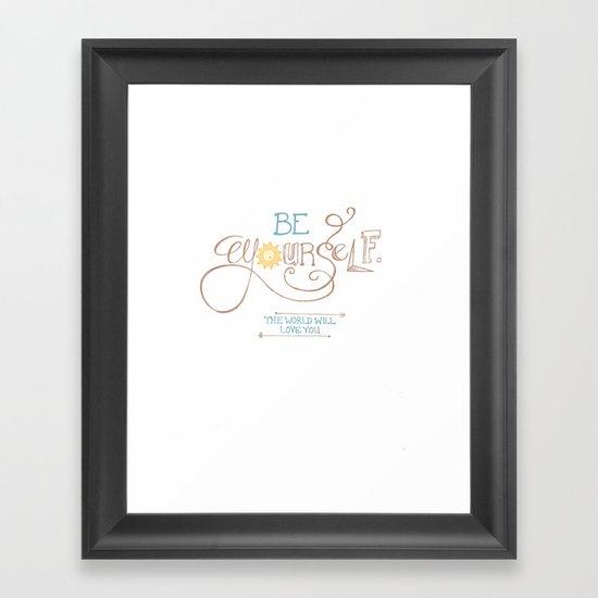 Be Yourself, Hand Lettered Print Framed Art Print
