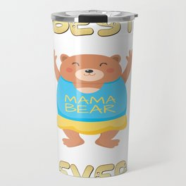 Best Mama Bear Ever Mother's Day Gifts Travel Mug