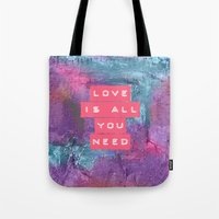 all you need is love Tote Bags featuring LOVE IS ALL YOU NEED by VIAINA