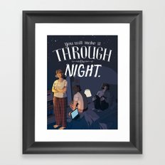 You Will Make It Through The Night Framed Art Print