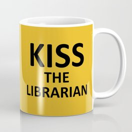 Kiss The Librarian Coffee Mug