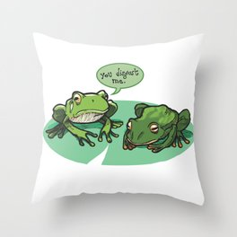 You Disgust Me Throw Pillow