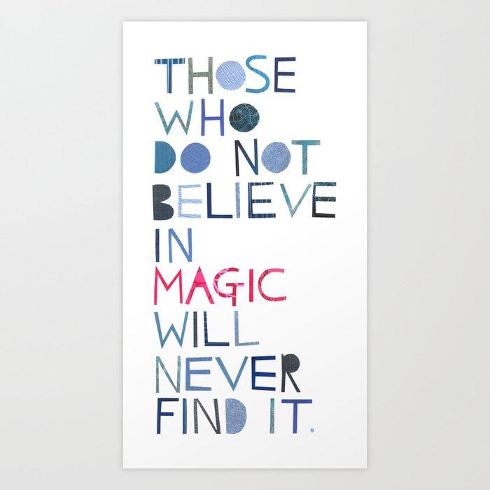 Believe in magic... Art Print