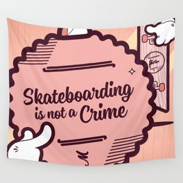 Skateboarding is not a crime Wall Tapestry