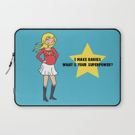 I make babies, what's your superpower? Laptop Sleeve