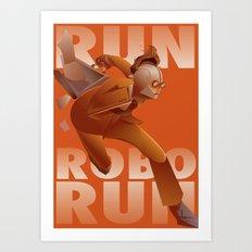 RUN ROBO RUN Art Print