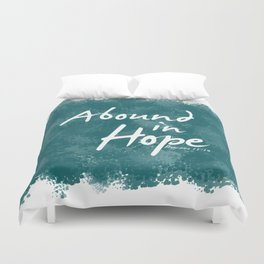 Abound In Hope Duvet Cover