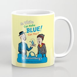 Mr. White Can Make Blue! Coffee Mug