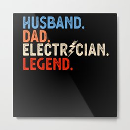Husband Dad Electrician Legend Fathers Day Gift Metal Print