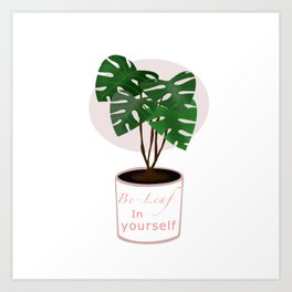 Be-Leaf in yourself Art Print