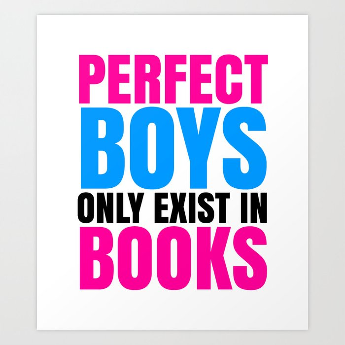 PERFECT BOYS ONLY EXIST IN BOOKS Art Print